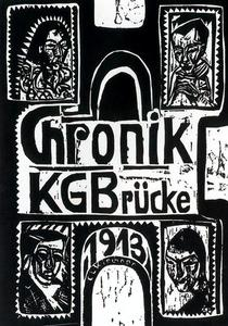 Ernst Ludwig Kirchner - Chronicle of the Artists from the Bridge Group